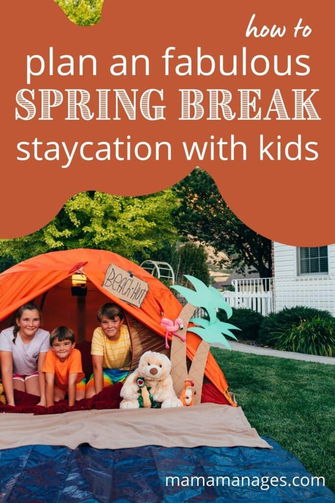 pinterest pin - how to plan a spring break staycation for kids