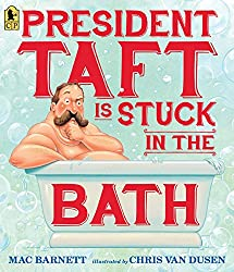 President Taft is Stuck in the Bath - Favorite Picture Books