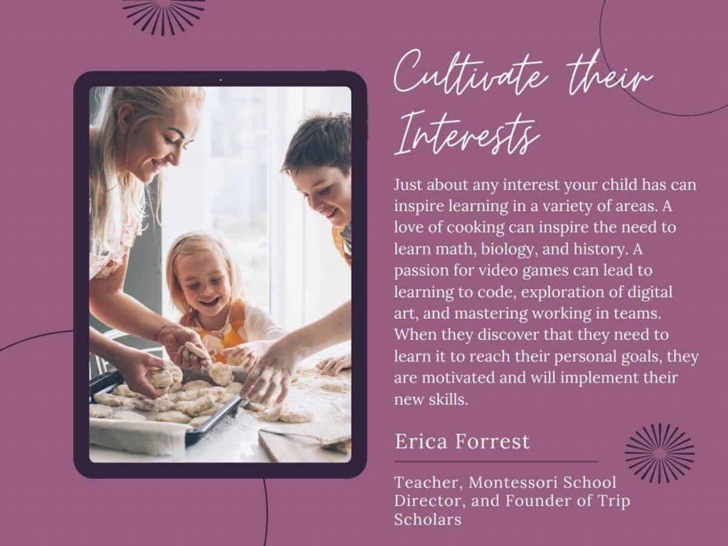 cultivate their interests quote from erica forrest - help your child succeed